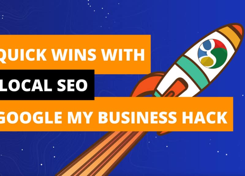Quick Wins with Local SEO - Google My Business Hack