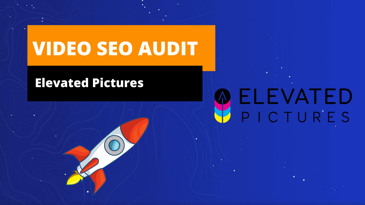 Video-seo-audit-Elevated-Pictures-Videographer-SEO-Social-Spike-Marketing-Group-Halifax