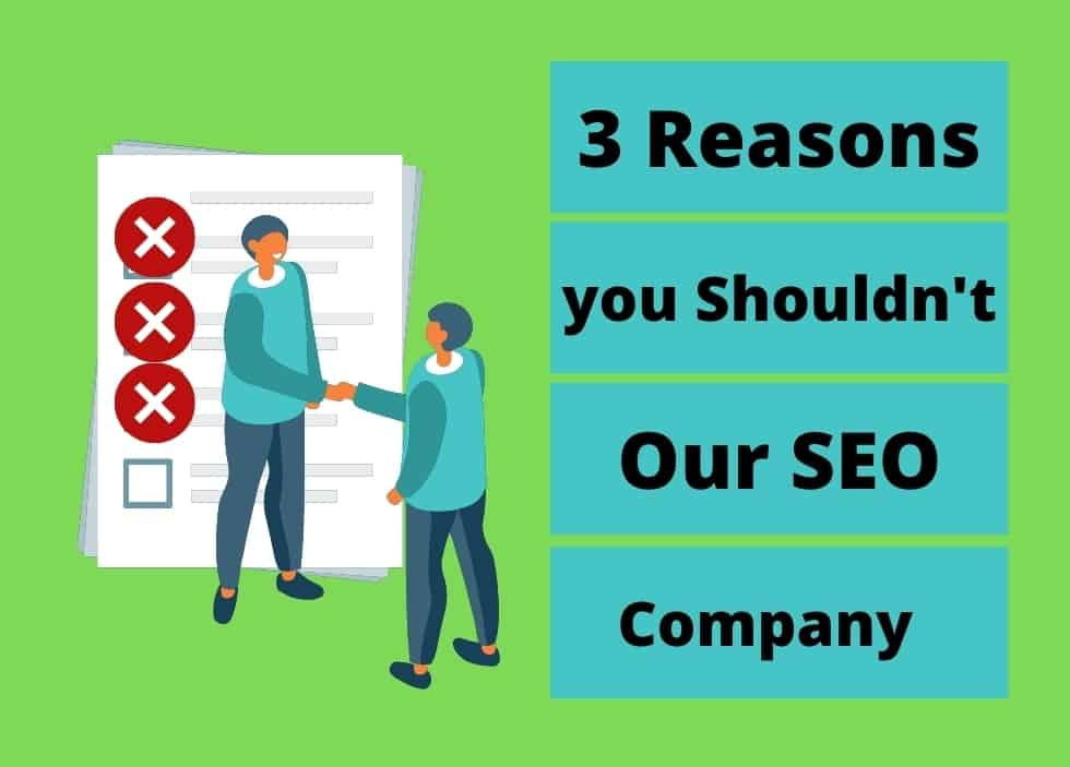 3 Reasons you Shouldn't Hire our SEO Company