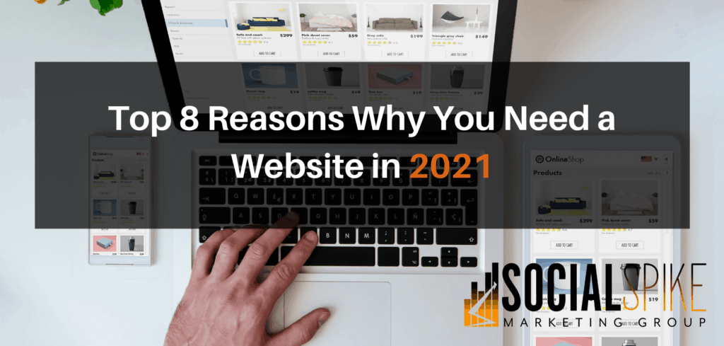 Top 8 Reasons Why You Need a Website in 2021